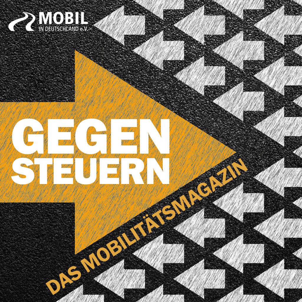 Podcast GEGENSTEUERN - Das Mobilitätsmagazin von Mobil in Deutschland e.V.